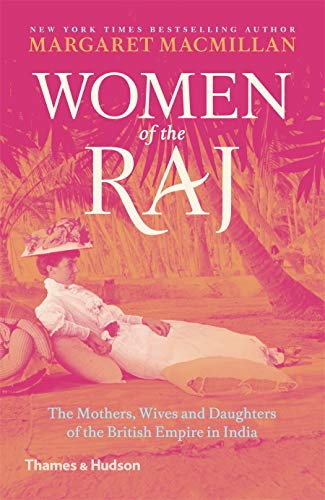 9780500293744: Women of the Raj: The Mothers, Wives and Daughters of the British Empire in India