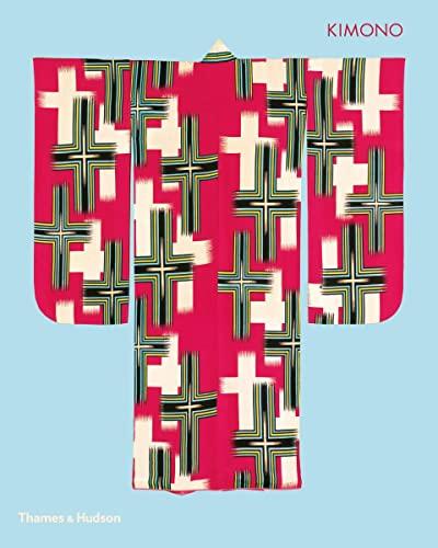 9780500294017: Kimono: The Art and Evolution of Japanese Fashion