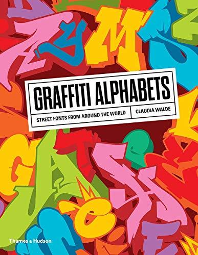 9780500294291: Graffiti Alphabets: Street Fonts from Around the World