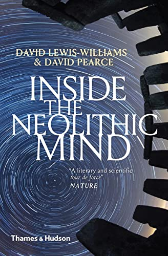 9780500294413: Inside the Neolithic Mind: Consciousness, Cosmos and the Realm of the Gods