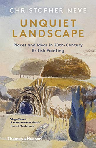 9780500295472: Unquiet Landscape: Places and Ideas in 20th-Century British Painting