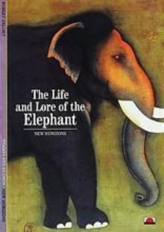 9780500300084: The Life and Lore of the Elephant (New Horizons)