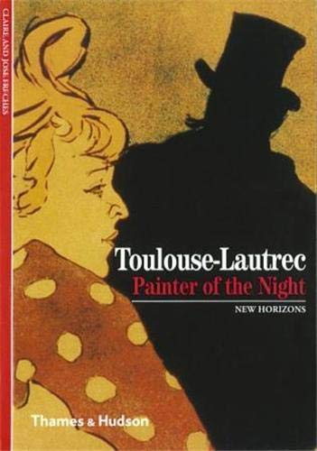 9780500300480: Toulouse-Lautrec: Painter of the Night (New Horizons)