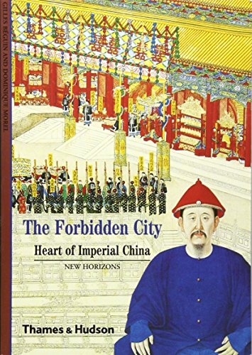 9780500300787: Forbidden City: Heart of Imperial China (New Horizons)