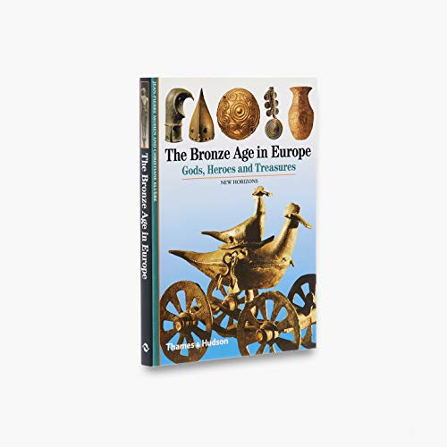 9780500301012: The Bronze Age in Europe (New Horizons) /Anglais