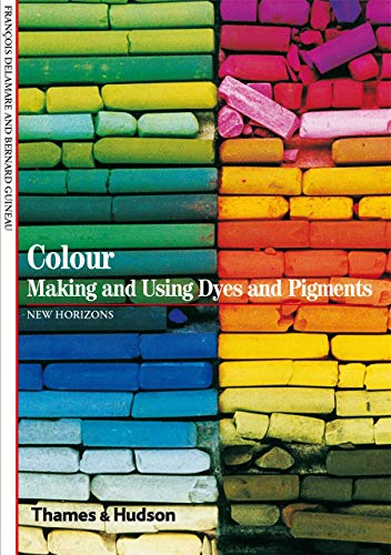 9780500301029: Colour: Making and Using Dyes and Pigments (New Horizons)