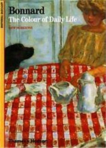 9780500301036: Bonnard: The Colour of Daily Life (New Horizons)