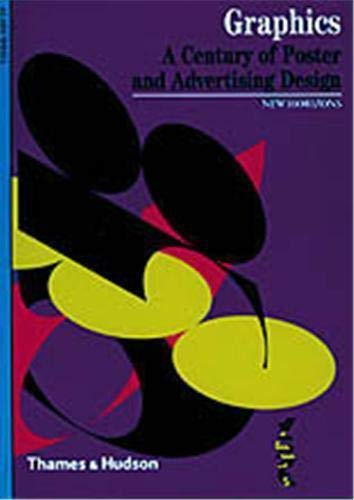 Graphics: A Century of Poster and Advertising Design (New Horizons) (0500301166) by Alain Weill