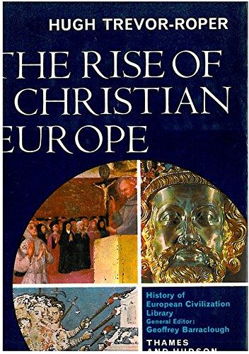 9780500320013: Rise of Christian Europe (Civilizations)