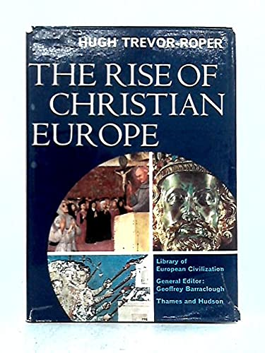 9780500320013: The Rise of Christian Europe