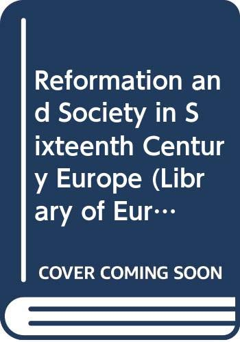 9780500320020: Reformation and Society in Sixteenth Century Europe (Library of European Civilization)