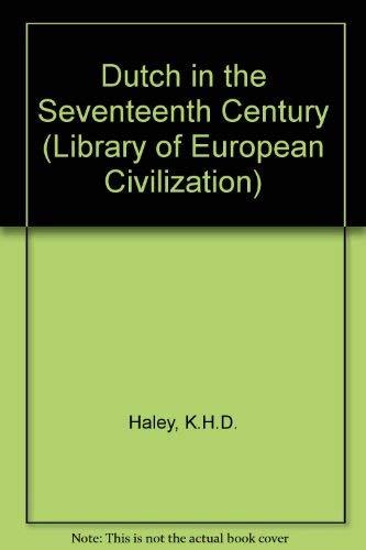 9780500320242: Dutch in the Seventeenth Century (Library of European Civilization)