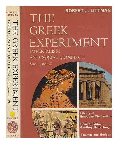 9780500320303: The Greek Experiment; Imperialism and Social Conflict 800-400 B.C. (Library of European Civilization)
