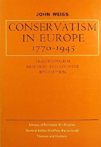 9780500320358: Conservatism in Europe, 1770-1945 (Library of European Civilization)