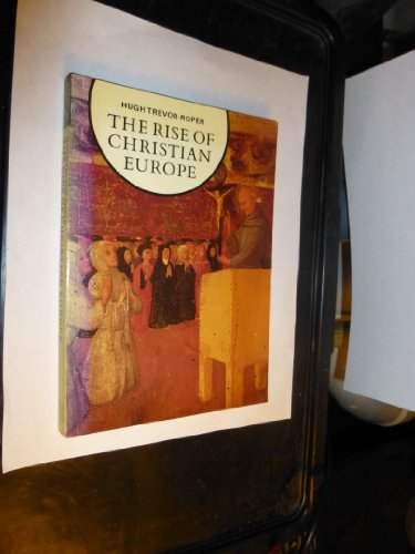9780500330012: The Rise Of Christian Europe