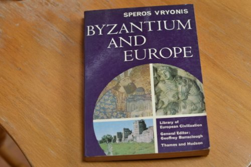 Byzantium and Europe (Library of European Civilizations): vryonis, speros