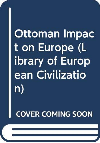 9780500330104: Ottoman Impact on Europe (Library of European Civilization)