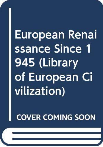 9780500330197: European Renaissance Since 1945 (Library of European Civilization)