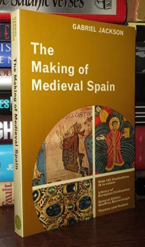 The Making of Medieval Spain: Jackson, Gabriel