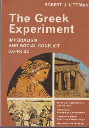 9780500330302: The Greek Experiment: Imperialism and Social Conflict, 800-400 B.C. (Library of European Civilization)