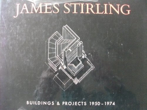 James Stirling: Buildings and Projects 1950-1974: John Jacobus