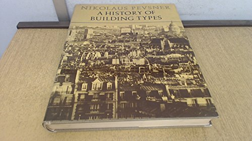 9780500340660: History of Building Types, A (The A.W. Mellon lectures in the fine arts)