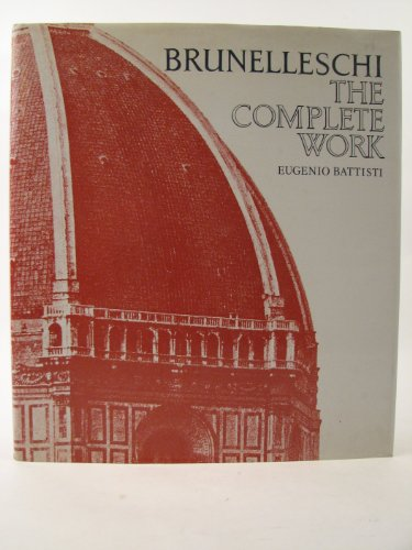 9780500340721: Brunelleschi: The Complete Work
