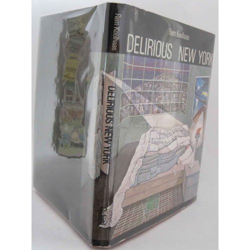 9780500340783: Delirious New York: A Retroactive Manifesto for Manhattan