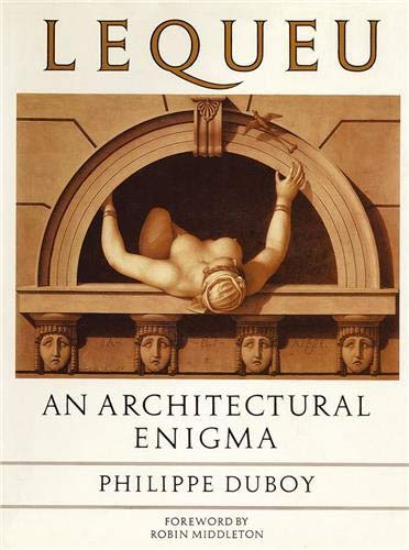 Lequeu: An Architectural Enigma: Duboy, Philippe