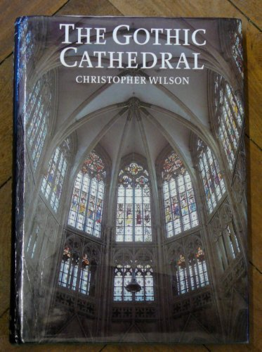 9780500341056: The Gothic Cathedral
