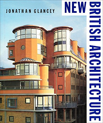 New British architecture.: Glancey, Jonathan