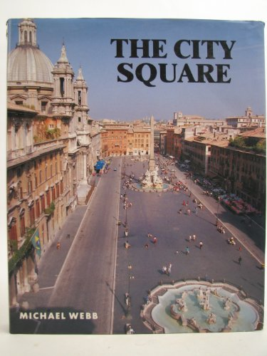 9780500341131: The City Square: A Historical Evolution