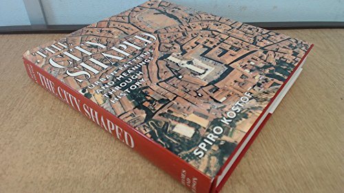 9780500341186: The City Shaped: Urban Patterns and Meanings: Urban Patterns and Meanings Through History
