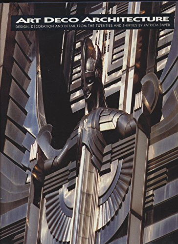 9780500341223: Art Deco Architecture: Design, Decoration and Detail from the Twenties and Thirties
