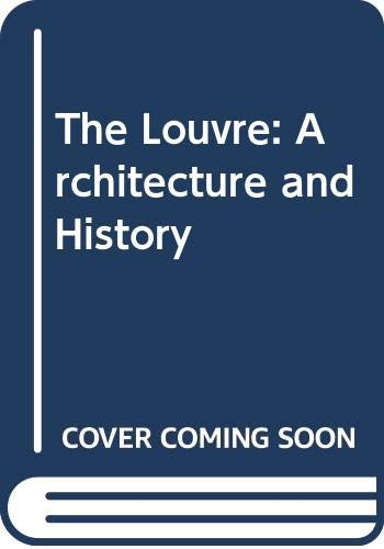9780500341407: The Louvre: Architecture and History