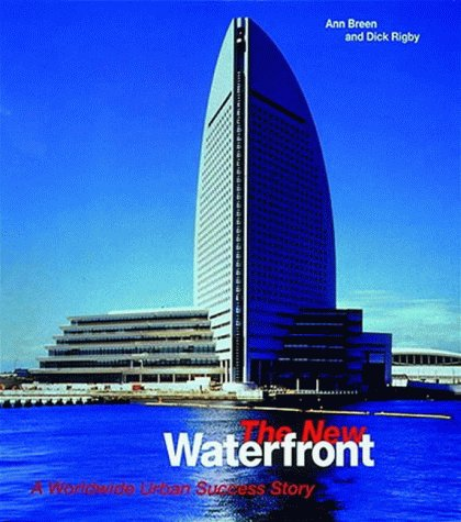 9780500341452: The New Waterfront: A Worldwide Urban Success Story