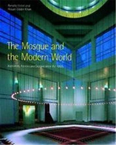 9780500341551: The Mosque and the Modern World: Architects, Patrons and Designs Since the 1950s