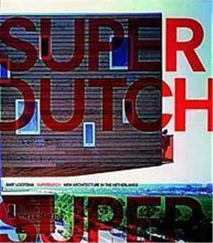 9780500341780: SuperDutch: New Architecture in the Netherlands