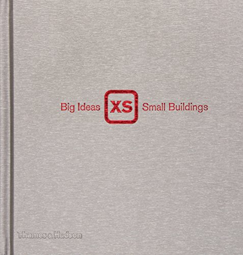 9780500341810: XS: Big Ideas, Small Buildings