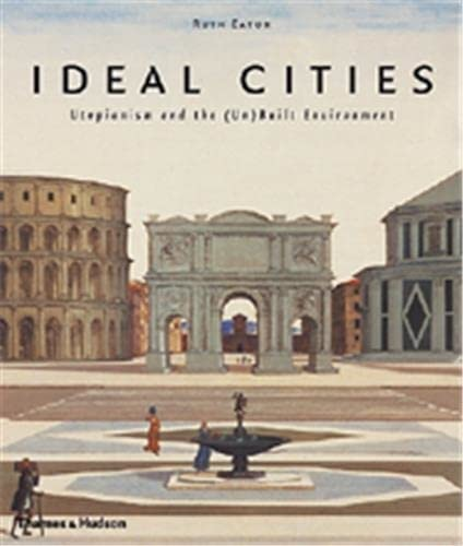9780500341865: Ideal Cities: Utopianism and the (Un)Built Environment