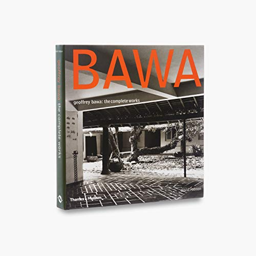 Geoffrey Bawa: The Complete Works (Hardback): David Robson