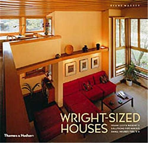 9780500341964: Wright-Sized Houses : Frank Lloyd Wright's Solutions for Making Small Houses Feel Big