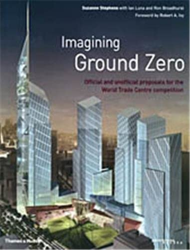 IMAGINING GROUND ZERO: SUZANNE STEPHENS