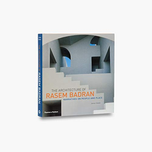 The Architecture of Rasem Badran: Steele, James