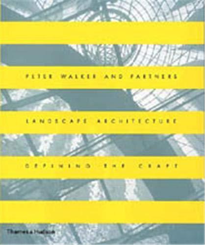 Peter Walker and Partners : Landscape Architecture Defining the Craft: Walker, Peter; Gillette, ...