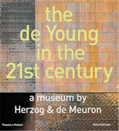 9780500342152: The de Young in the 21st Century: A Museum by Herzog & de Meuron: A Museum by Herzog and De Meuron