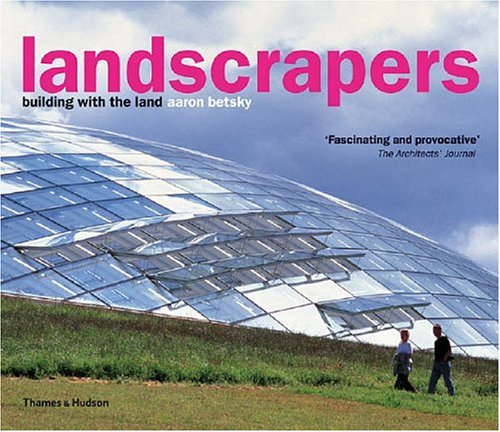 9780500342176: Landscrapers: Building with the Land