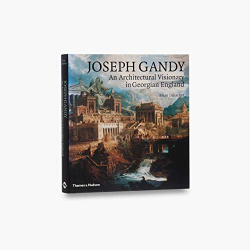 9780500342213: Joseph Gandy: An Architectural Visionary in Georgian England