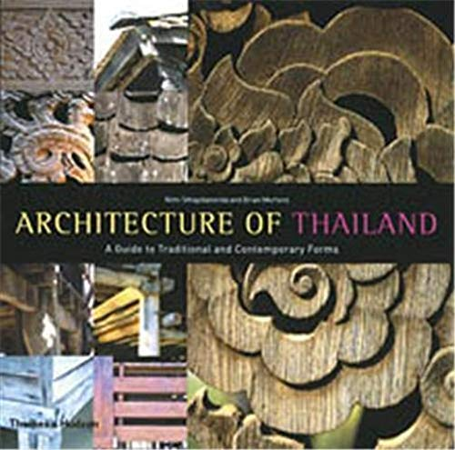 Architecture of Thailand - a Guide to Traditional and Contemporary Forms