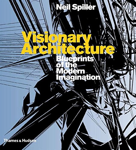 9780500342268: Visionary Architecture: Blueprints of the Modern Imagination